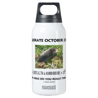 Celebrate October 23rd Which Mole Really Think Of? 10 Oz Insulated SIGG Thermos Water Bottle