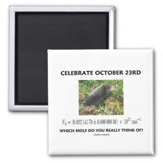 Celebrate October 23rd Which Mole Really Think Of? 2 Inch Square Magnet