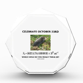 Celebrate October 23rd Which Mole Really Think Of? Acrylic Award