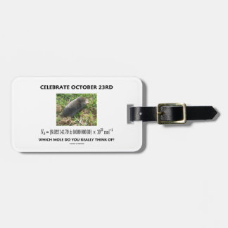 Celebrate October 23rd Which Mole Really Think Of? Bag Tag