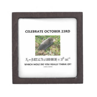 Celebrate October 23rd Which Mole Really Think Of? Keepsake Box