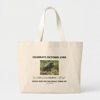 Celebrate October 23rd Which Mole Really Think Of? Large Tote Bag