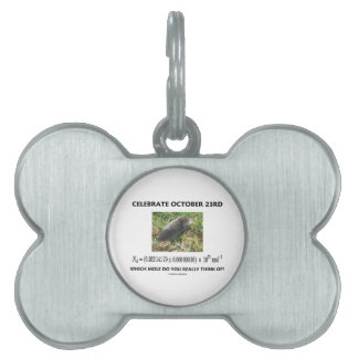 Celebrate October 23rd Which Mole Really Think Of? Pet Tag