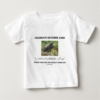 Celebrate October 23rd Which Mole Really Think Of? T-shirts