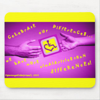 CeLeBrATe OuR dIfFeReNcEs! Mouse Pad