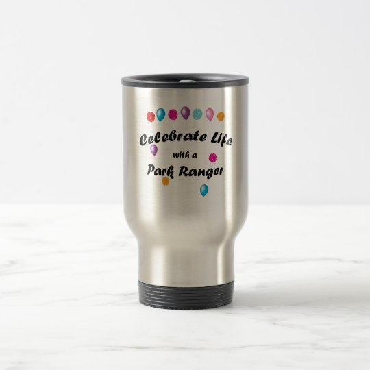 Celebrate Park Ranger Travel Mug
