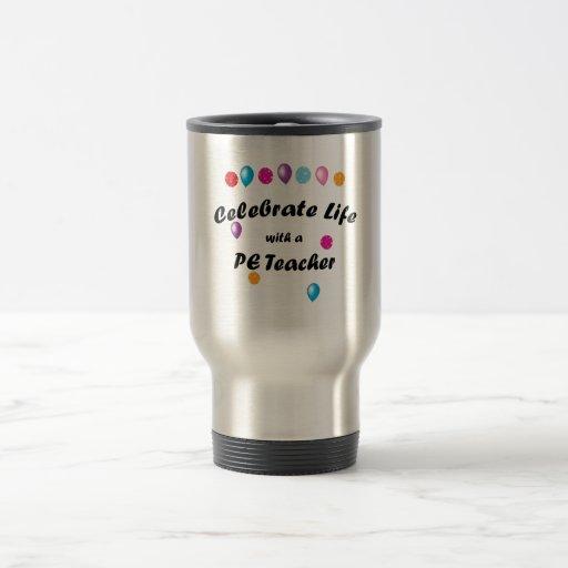 Celebrate PE Teacher 15 Oz Stainless Steel Travel Mug