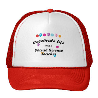 Celebrate Social Science Teacher Trucker Hat