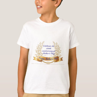 Celebrate the 100th anniversary-of Mother's DayGif T-Shirt