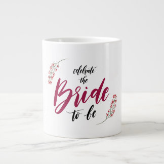 Celebrate The Bride To Be Wedding Shower Mug