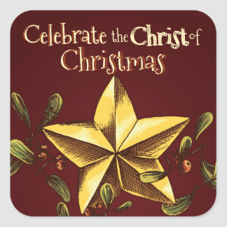 Celebrate the Christ of Christmas, Gold Star Square Sticker