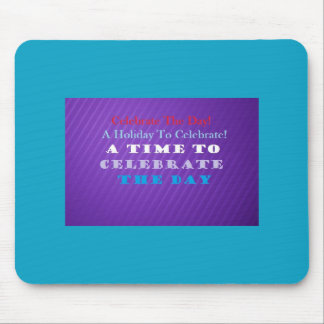 Celebrate The Day Mouse Pads