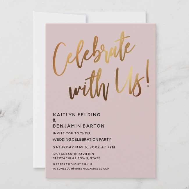 Celebrate With Us! Gold Handwriting Dusty Rose Invitation