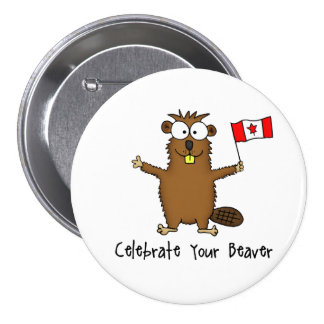 Celebrate Your Beaver Button