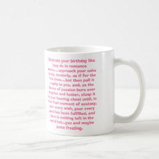Celebrate your birthday like they do... coffee mug
