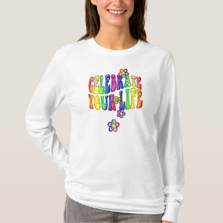Celebrate your Life T-Shirt