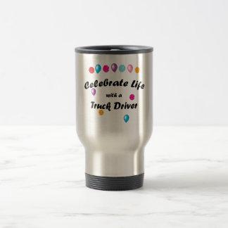 Celebrater Truck Driver Travel Mug