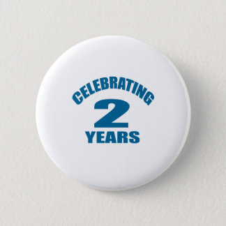 Celebrating 02 Years Birthday Designs Pinback Button