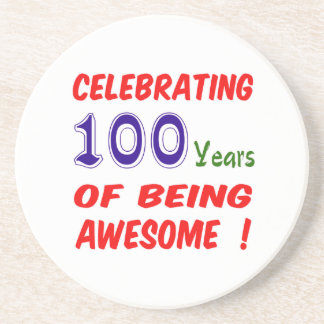 Celebrating 100 years of being awesome ! coaster