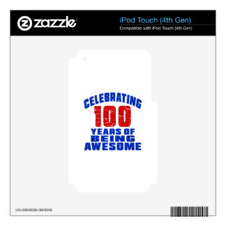 Celebrating 100 years of being awesome decals for iPod touch 4G