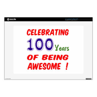 """Celebrating 100 years of being awesome ! 15"""" laptop decals"""