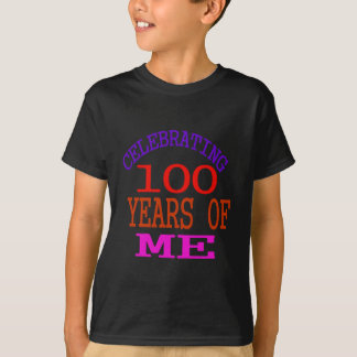 Celebrating 100 Years Of Me T-Shirt
