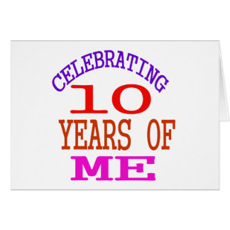 Celebrating 10 Years Of Me Card