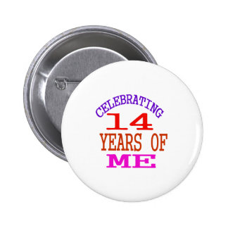 Celebrating 14 Years Of Me Pinback Button