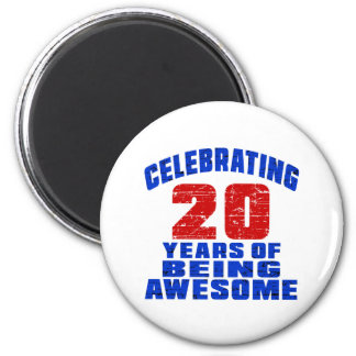 Celebrating 20 years of being awesome 2 inch round magnet