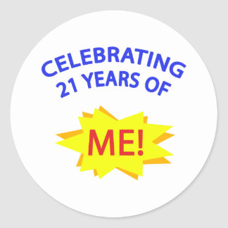 Celebrating 21 Years Of Me! Classic Round Sticker