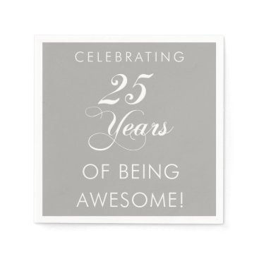 Professional Business Celebrating 25 Years Of Being Awesome Napkins