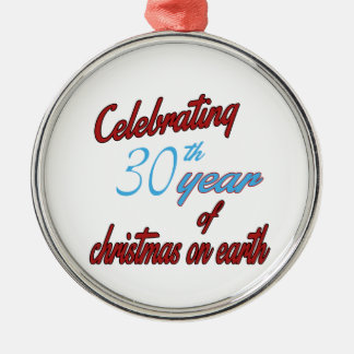 Celebrating 30th year of christmas on earth metal ornament