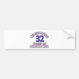 Celebrating 32 years of raising hell bumper stickers