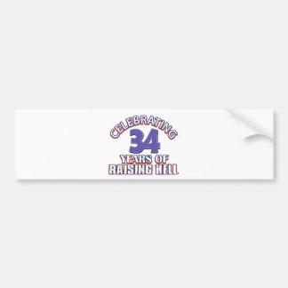 Celebrating 34 years of raising hell bumper stickers