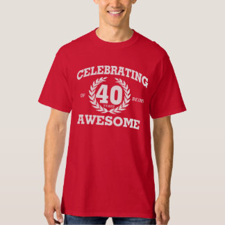 CELEBRATING 40 Years Of Being AWESOME Tee
