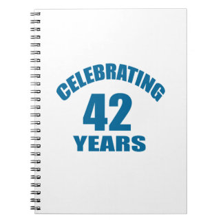 Celebrating 42 Years Birthday Designs Notebook