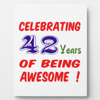 Celebrating 42 years of being awesome ! display plaque