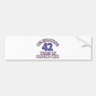 Celebrating 42 years of raising hell bumper sticker
