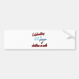 Celebrating 44th year of christmas on earth bumper stickers