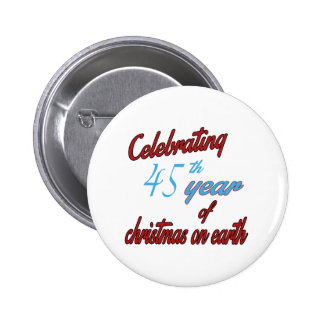 Celebrating 45th year of christmas on earth pinback button