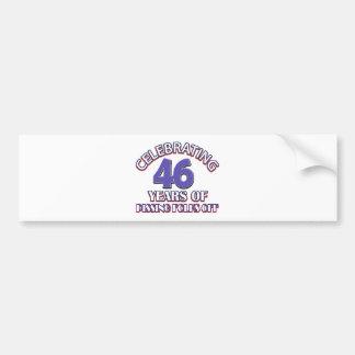 Celebrating 46 years of raising hell bumper sticker