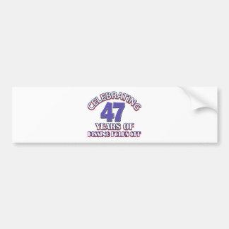 Celebrating 47 years of raising hell bumper sticker