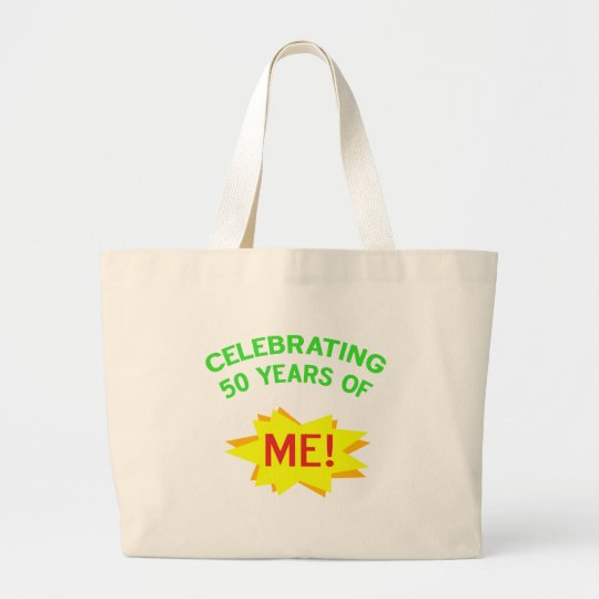 Celebrating 50 Years Of Me Large Tote Bag