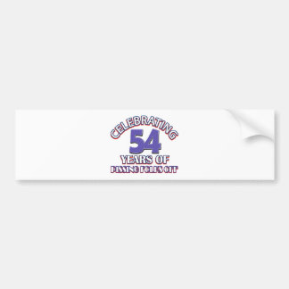 Celebrating 54 years of raising hell bumper stickers