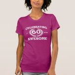 CELEBRATING 60 Years Of Being AWESOME Birthday Tee