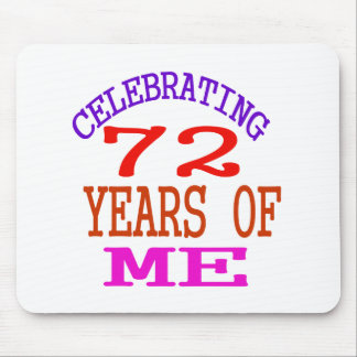Celebrating 72 Years Of Me Mouse Pad
