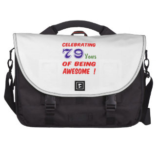 Celebrating 79 years of being awesome ! computer bag