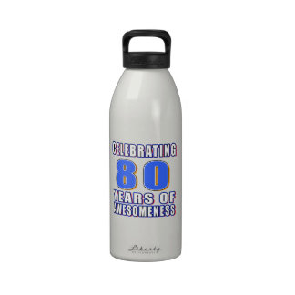 Celebrating 80 years of awesomeness water bottles