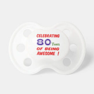 Celebrating 80 years of being awesome ! BooginHead pacifier