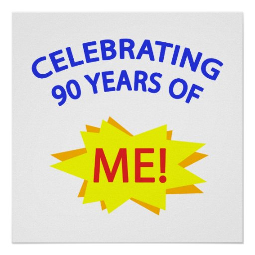 Celebrating 90 Years Of Me! Poster
